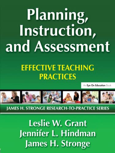 9781596671416: Planning, Instruction, and Assessment: Effective Teaching Practices (James H. Stronge Research-To-Practice Series)