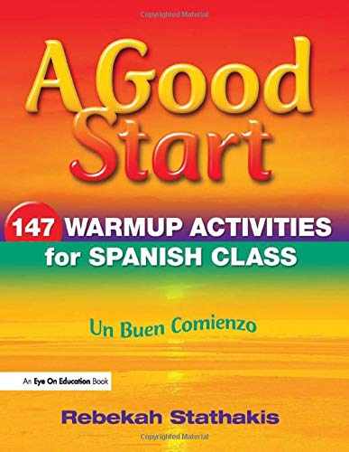 9781596671652: A Good Start: 147 Warm-Up Activities for Spanish Class