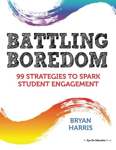 9781596671669: Battling Boredom: 99 Strategies to Spark Student Engagement