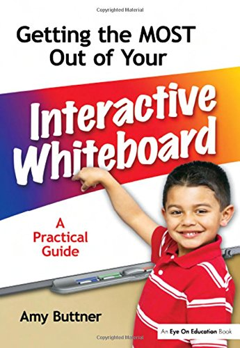 9781596671690: Getting the Most Out of Your Interactive Whiteboard: A Practical Guide