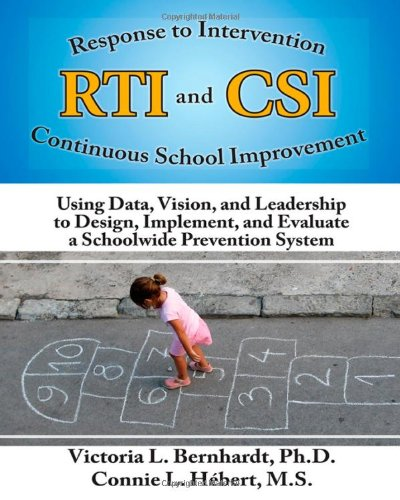 9781596671744: RTI and CSI: Using Data, Vision and Leadership to Design, Implement, and Evaluate a Schoolwide Prevention System (Volume 7)