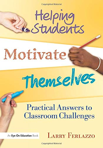 9781596671812: Helping Students Motivate Themselves: Practical Answers to Classroom Challenges: Volume 2