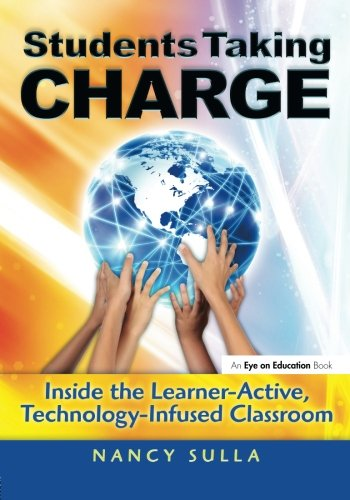 9781596671850: Students Taking Charge: Inside the Learner-Active, Technology-Infused Classroom (Volume 2)