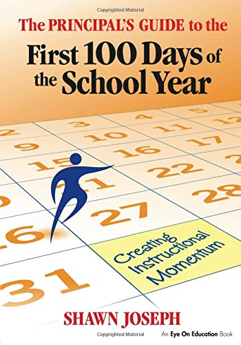9781596672024: The Principal's Guide to the First 100 Days of the School Year: Creating Instructional Momentum (Volume 6)