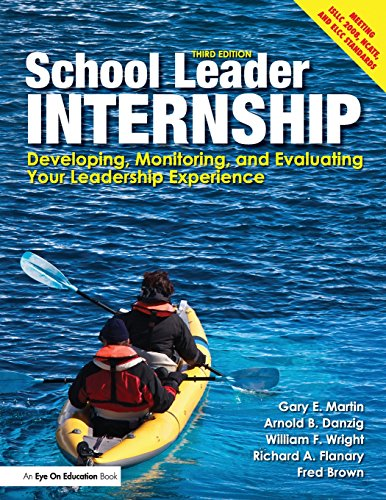 9781596672031: School Leader Internship: Developing, Monitoring, and Evaluating Your Leadership Experience