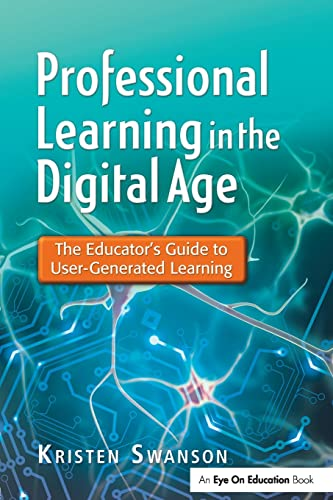 9781596672284: Professional Learning in the Digital Age: The Educator's Guide to User-Generated Learning