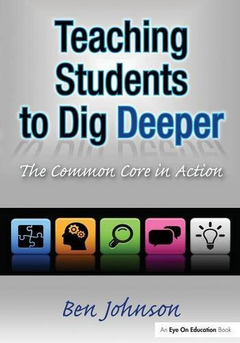 9781596672321: Teaching Students to Dig Deeper: The Common Core in Action