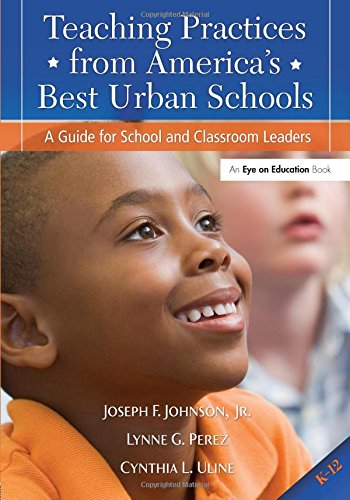 Teaching Practices from America's Best Urban Schools: Johnson, Joseph, Uline,