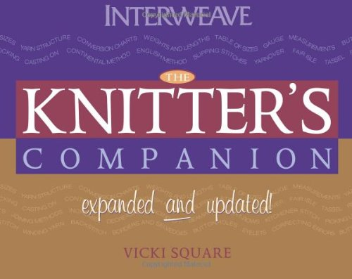 The Knitter's Companion: Expanded and Updated (The Companion series) (1596680016) by Square, Vicki