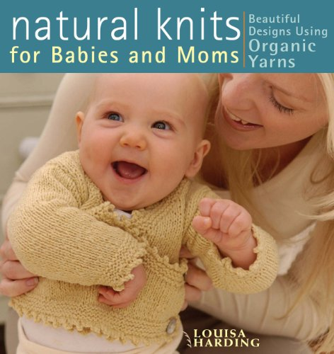 Natural Knits for Babies and Moms (1596680105) by Harding, Louisa