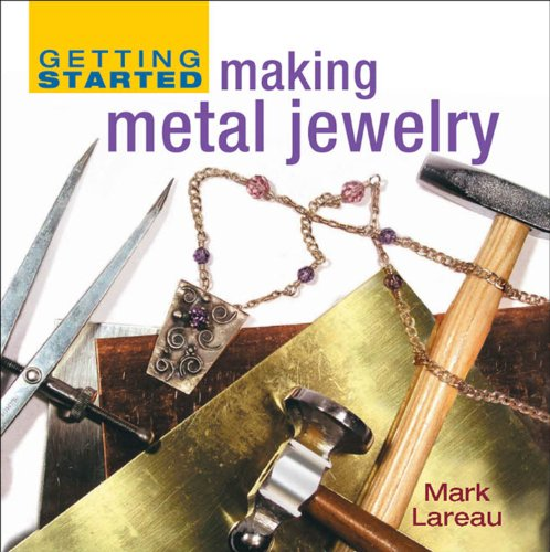 9781596680258: Getting Started Making Metal Jewelry