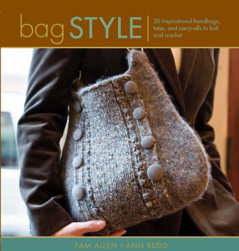 9781596680432: Bag Style: 20 Inspirational Handbags, Totes, and Carry-alls to Knit and Crochet (Style series)