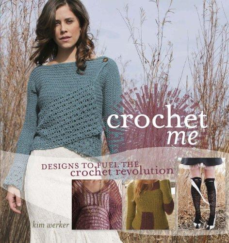9781596680449: Crochet Me: Designs to Fuel the Crochet Revolution