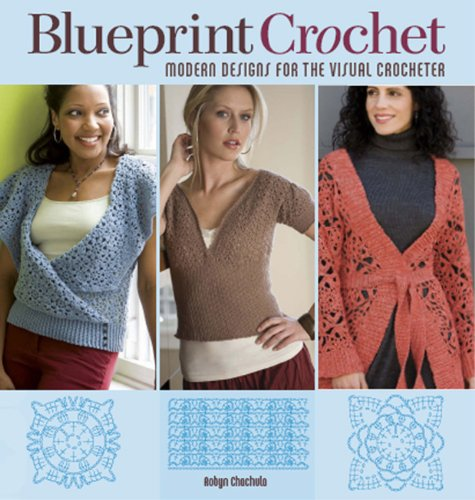 9781596680722: Blueprint Crochet: Modern Designs for the Visual Crocheter
