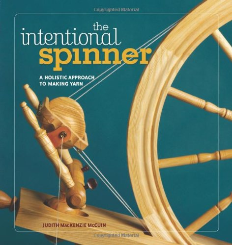 9781596680807: Intentional Spinner: A Holistic Approach to Making Yarn