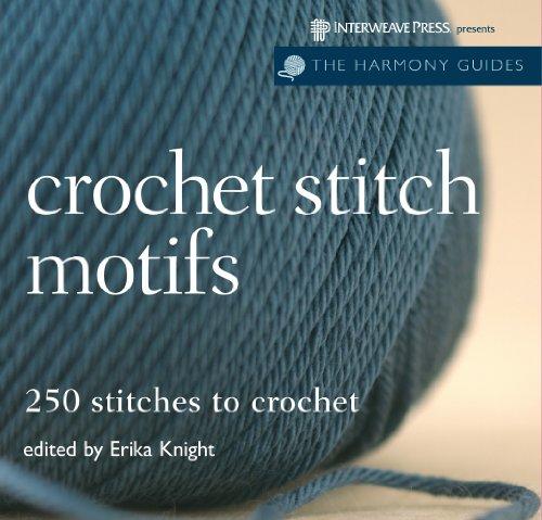 9781596680838: Crochet Stitch Motifs: 250 Stitches to Crochet (The Harmony Guides)