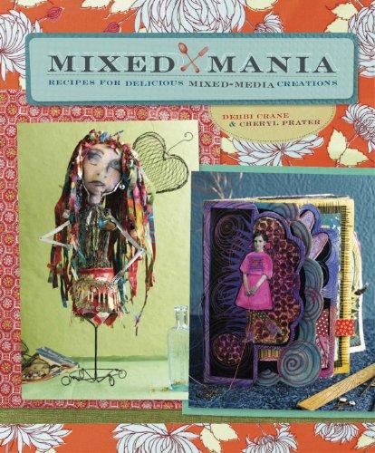 9781596680845: Mixed Mania: Recipes for Delicious Mixed-Media Creations