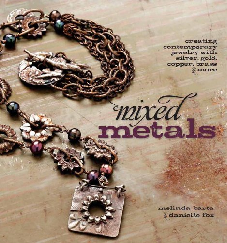 9781596680920: Mixed Metals: Creating Contemporary Jewelry with Silver Gold Copper Brass and More