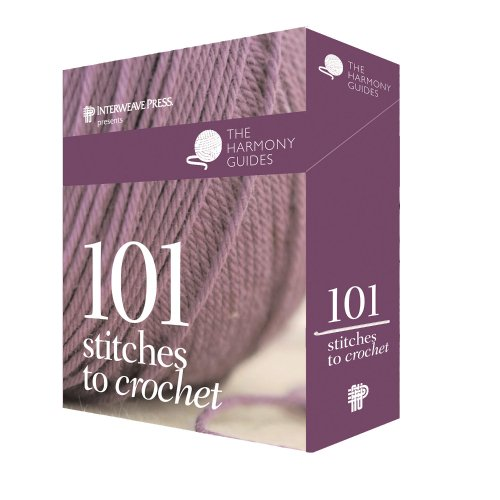 Harmony Guides: 101 Stitches to Crochet (The Harmony Guides): Knight, Erika