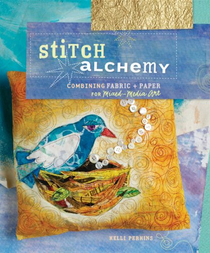 9781596681132: Stitch Alchemy: Combining Fabric and Paper for Mixed-Media Art