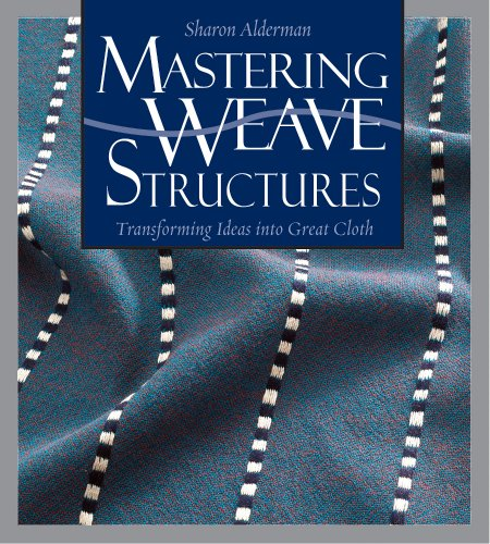 9781596681378: Mastering Weave Structures: Transforming Ideas into Great Cloth