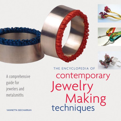 Encyclopedia of Contemporary Jewelry Making Techniques : Seecharran, Vannetta