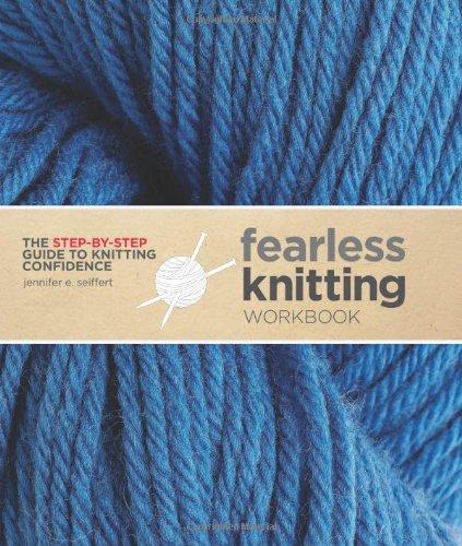 Fearless Knitting Workbook: Seiffert, Jennifer