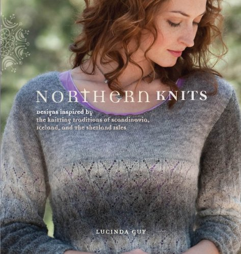 9781596681712: Northern Knits: Designs Inspired by the Knitting Traditions of Scandinavia, Iceland, and the Shetland Isles