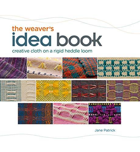9781596681750: The Weaver's Idea Book: Creative Cloth on a Rigid Heddle Loom