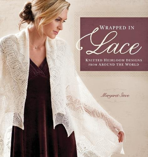 9781596682276: Wrapped in Lace: Knitted Heirloom Designs from Around the World