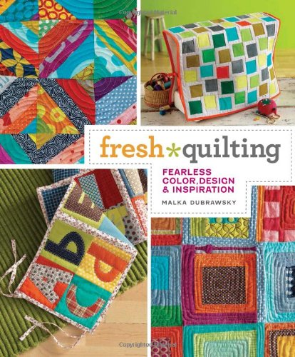 9781596682351: Fresh Quilting: Fearless Color, Design & Inspiration