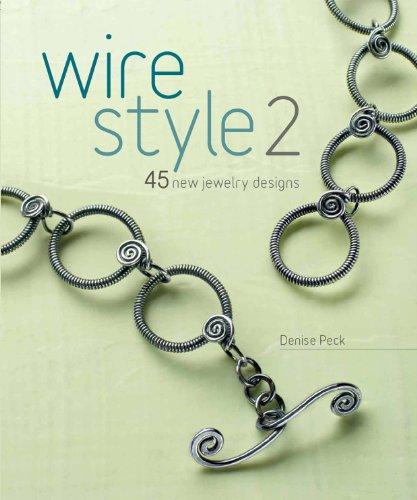 9781596682559: Wire Style 2: 45 New Jewelry Designs