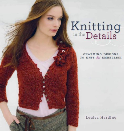 9781596682566: Knitting In The Details: Charming Designs to Knit and Embellish