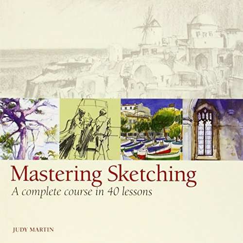 9781596682801: Mastering Sketching: A Complete Course in 40 Lessons