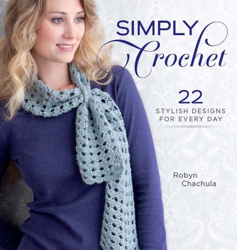 9781596682986: Simply Crochet: 22 Stylish Designs for Everyday