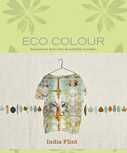 9781596683303: Eco Colour: Botanical Dyes for Beautiful Textiles