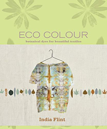 9781596683303: Eco Colour: Botanical Dyes for Beautiful Textiles