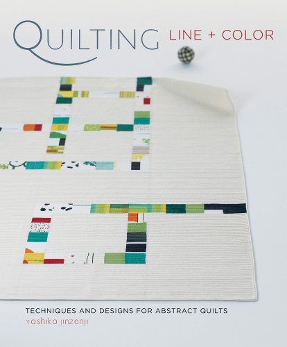 9781596683334: Quilting Line and Color: Techniques and Designs for Abstract Quilts