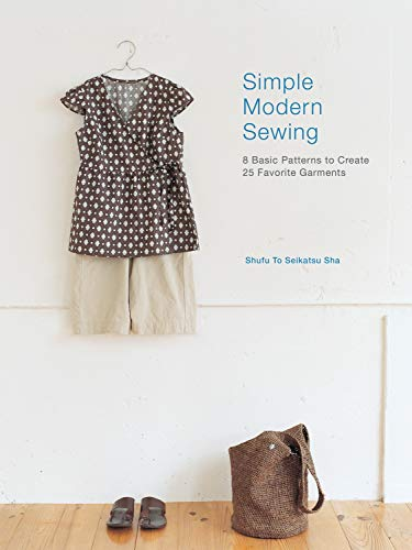9781596683525: Interweave Press Simple Modern Sewing: 8 Basic Patterns to Create 25 Favorite Garments