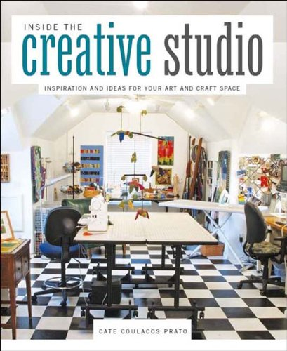9781596683983: Inside The Creative Studio: Inspiration and Ideas for Your Art and Craft Space