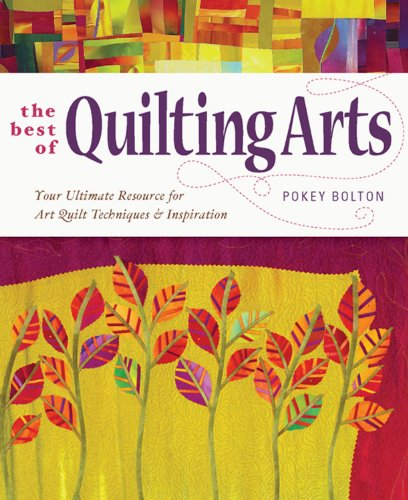 9781596683990: Best Of Quilting Arts: Your Ultimate Resource for Art Quilt Techniques & Inspiration