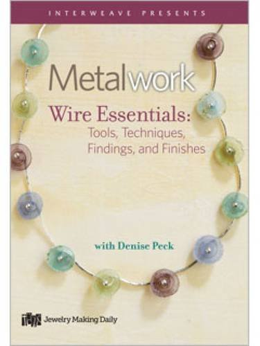 9781596684102: Metalwork - Wire Essentials: Tools, Techniques, Findings, and Finishes