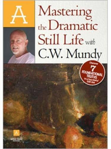 9781596684416: Mastering The Dramatic Still Life