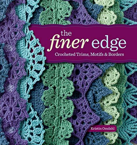 9781596685543: The Finer Edge: Crocheted Trims, Motifs & Borders