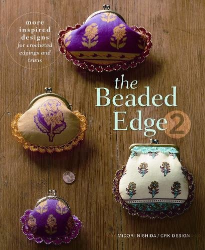 9781596685598: The Beaded Edge 2: More Inspired Designs for Crocheted Edgings and Trims