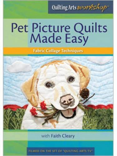 9781596685789: Pet Picture Quilts Made Easy: Fabric Collage Techniques