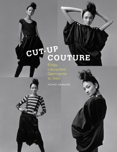 9781596685956: Cut-Up Couture: Edgy Upcycled Garments to Sew