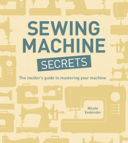9781596686038: Sewing Machine Secrets: The Insider's Guide to Mastering your Machine