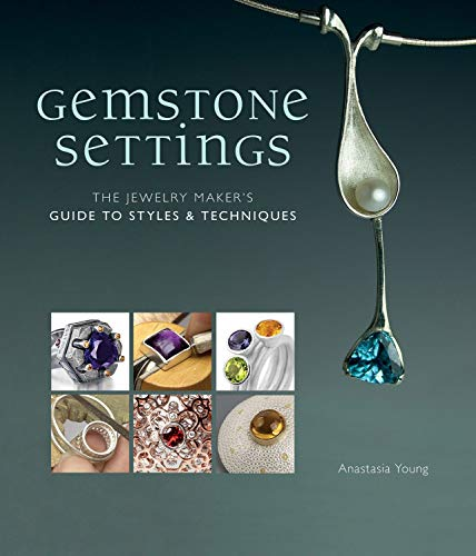 9781596686366: Gemstone Settings: The Jewelry Maker's Guide to Styles & Techniques
