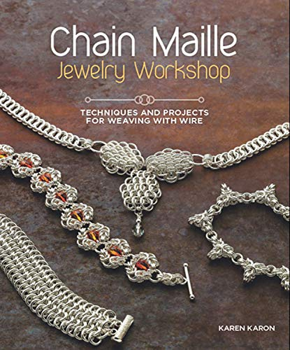 Chain Maille Jewelry Workshop: Techniques and Projects for Weaving with Wire 9781596686458 Discover the ultimate technique-based guide for one of the top trends in jewelry making--chain maille. In Chain Maille Jewelry Workshop,